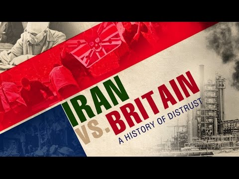 Iran vs Britain: A History of Distrust - Documentary