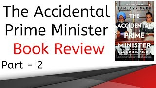 The Accidental Prime Minister, The Making and Unmaking of Manmohan Singh by Sanjaya Baru Part 2
