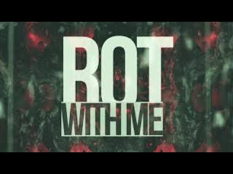 For The Likes Of You - Rot With Me (Music Video)