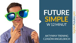 Future Simple w 12 minut!