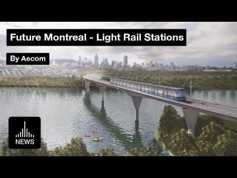Future Montreal - Latest Light Rail Stations By Aecom And SNC-Lavalin