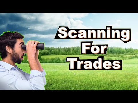 How to Scan the Market for Trades