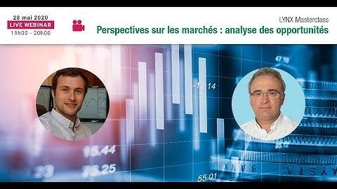 Webinaire @Perceval Finance Conseil @LYNX Broker : Perspectives Marchés : Analyse des Opportunités
