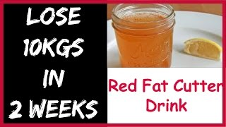 Natural Homemade Drink To Lose Weight FAST 10kg in 2 Weeks,RED FAT CUTTER DRINK,EXTREME WEIGHT LOSS