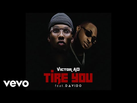 victor-ad---tire-you-(official-audio-video)-ft.-davido