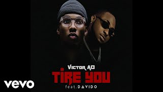 Victor AD - Tire You (Official Audio Video) ft. Davido