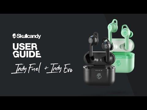 User Guide | Indy Evo & Indy Fuel True Wireless Earbuds | Skullcandy