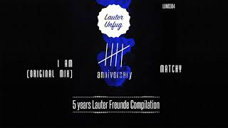 5 Years Lauter Unfug - Matchy - I Am (Original Mix)