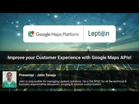Webinar : Improve your customer experience using Google Maps API