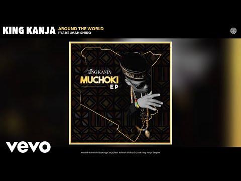 King Kanja - Around the World (Audio) ft. Kelmah Shiko