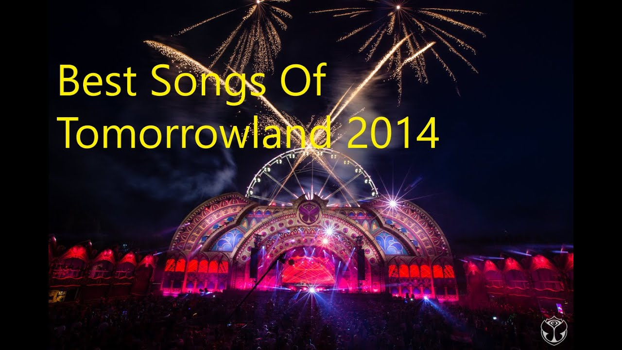 Best songs of tomorrowland 2014 house electro mix 1 for Top house songs ever
