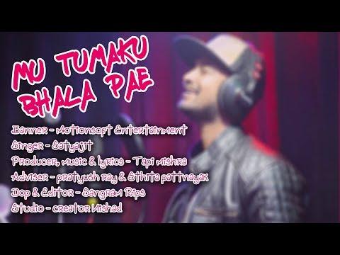 Mu Tumaku Bhala Pae ll A Brand New Odia Love Anthem By Satyajit ll Tapi Mishra ll HD Video