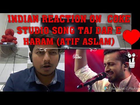 tajdar-e-haram atif aslam song  reaction by Indian 21 reaction feat rey coke studio song