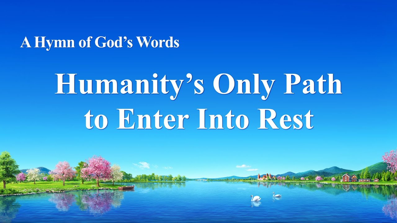 """""""Humanity's Only Path to Enter Into Rest""""   English Gospel Song With Lyrics"""