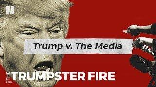 Trump Vs. The Press | Trumpster Fire