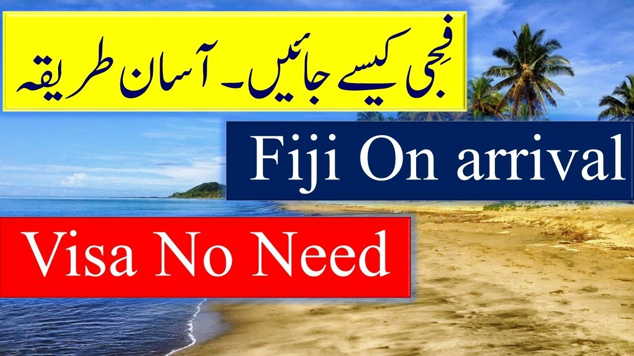 How To Get Fiji Visa And Visa Free Entry Youtube