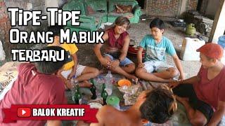 TIPE TIPE ORANG MABUK TERBARU - Komedi Bali Lombok. Support Dari STAHN GDE PUDJA MATARAM.