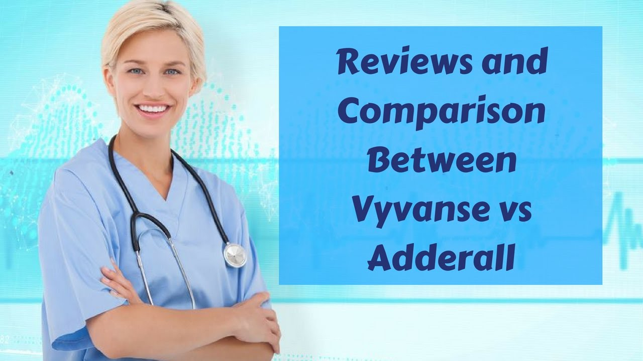 Reviews and Comparison Between Vyvanse vs Adderall - YouTube