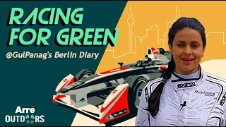 Racing For Green - Gul Panags Formula E Berlin Diaries | Arre Outdoors