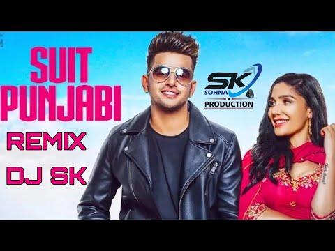 DJ SK | SUIT PUNJABI | DJ SK SOHNA | REMIX