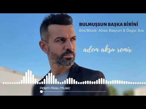 Erkan Acar - Bulmuşsun Başka Birini(2020 Remix) indir