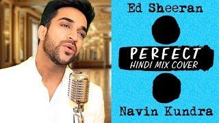 ed-sheeran-perfect-navin-kundra-hindi-mix-cover