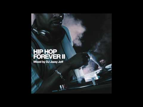 Hip Hop Forever ll Mixed By Dj Jazzy Jeff