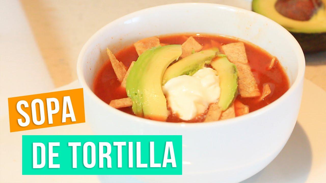 Riquisima Sopa De Tortilla Sopa Azteca Karla Celis Youtube