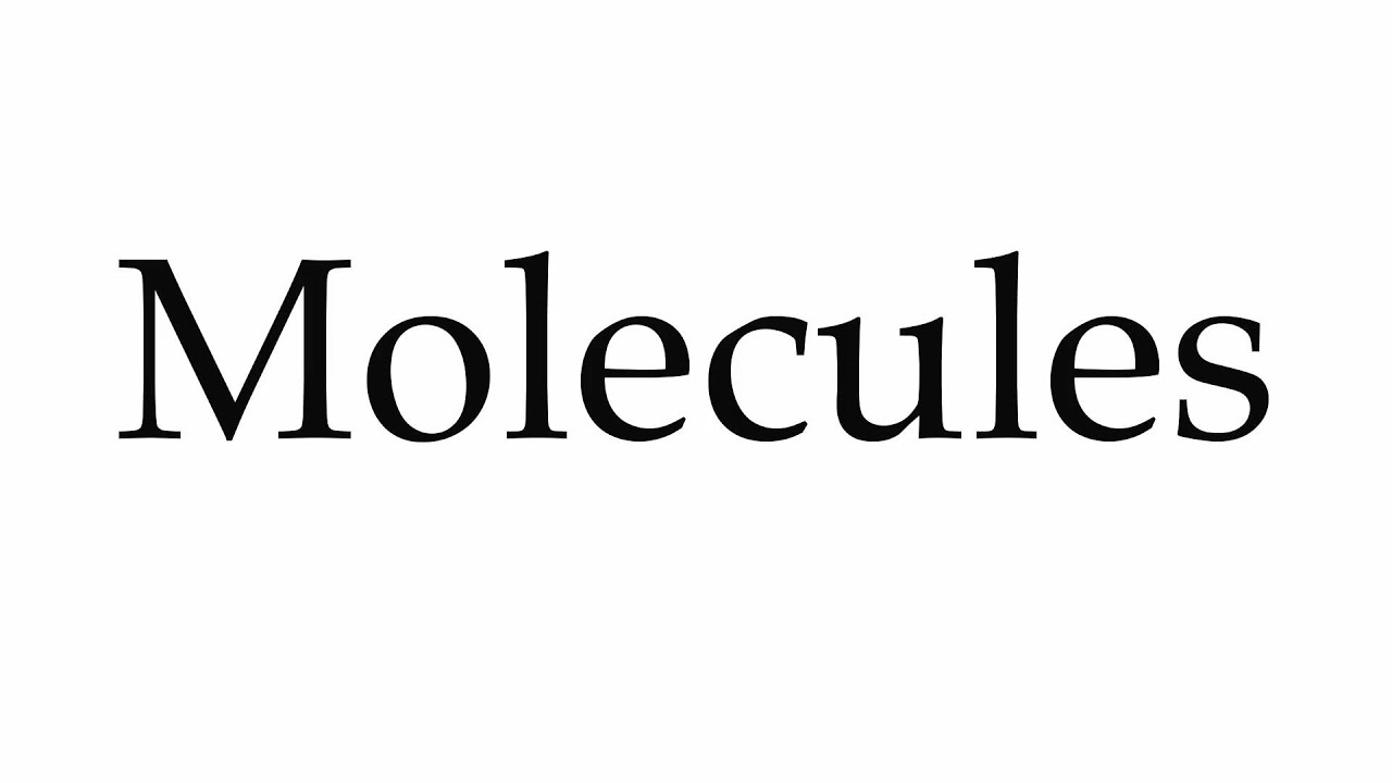 How to Pronounce Molecules
