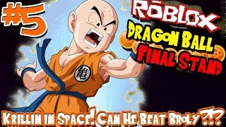 KRILLIN IN SPACE! PEUT-IL DEFEAT BROLY?!? | Roblox: Dragon Ball Final Stand (Humain) - Episode 5