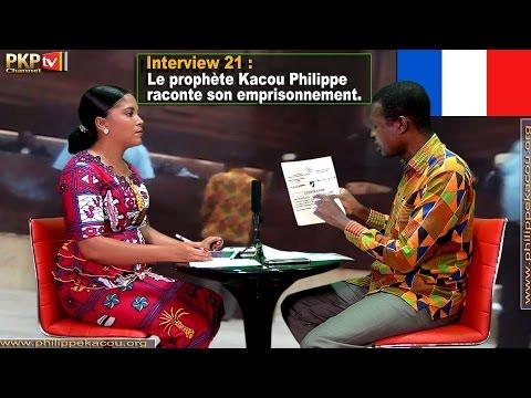 Interview 21: Le Prophète Kacou Philippe raconte son emprisonnement - VF Complet