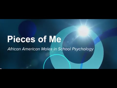 Pieces of Me - African American Males in School Psychology Documentary