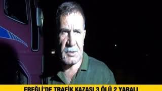 Ereğli'de trafik kazası 3 ölü 2 yaralı
