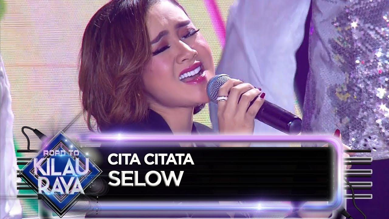 Download Syahdu Abis! Cita Citata [SELOW] - Road To Kilau Raya (31/3)