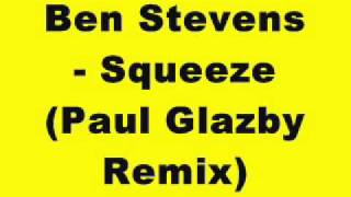 Ben Stevens - Squeeze (Paul Glazby Remix)