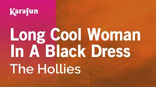 Karaoke Long Cool Woman In A Black Dress - The Hollies *