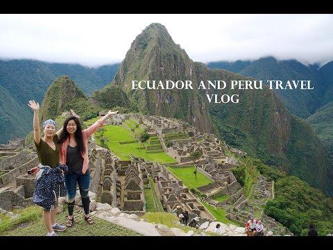 Ecuador and Peru Travel Vlog