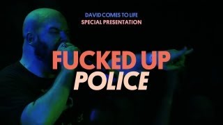Fucked Up - Police - David Comes To Life