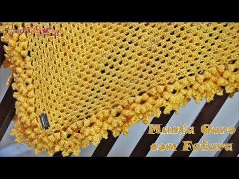 Manta Ouro com Fofura em Crochê - Destras - Prof. Ivy (Crochê Tricô)