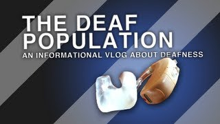 THE DEAF POPULATION: An Informational Vlog About Deafness