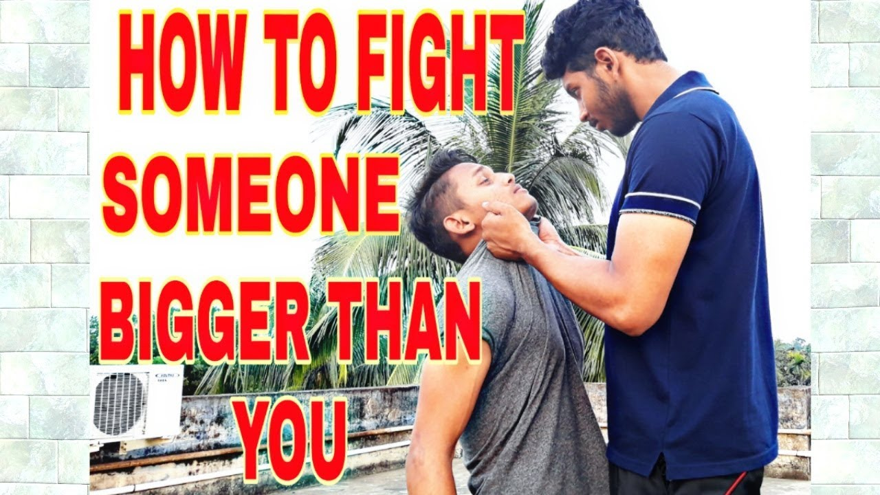 how to fight someone bigger than you
