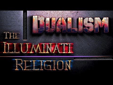 Dualism: The Illuminati Religion