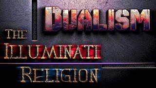 Dualism: The Illuminati Religion
