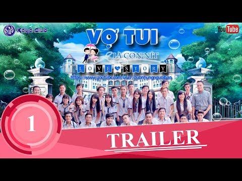 TRAILER 2 | VỢ TUI LÀ CON NÍT ( Love Story ) Học đường bá đạo | KAYA Club | Phim Sitcom