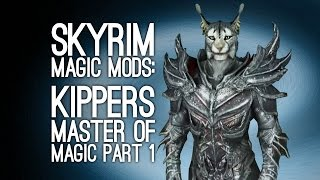 Skyrim Remastered Mods: Let's Play Skyrim PS4 Magic Mod - KIPPERS, MASTER OF MAGIC PART 1/2