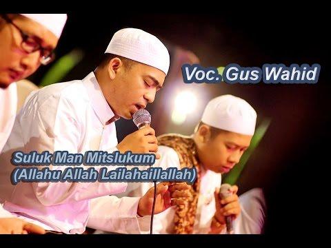 Suluk Man Mitslukum (Allahu Allah Lailahaillallah) Gus Wahid feat. Habib Syech - Lirboyo Bersholawat