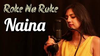 Roke Na Ruke Naina - Female Cover Song By Akanksha Bhandari - Arijit Singh | Amaal Mallik | Lyrics