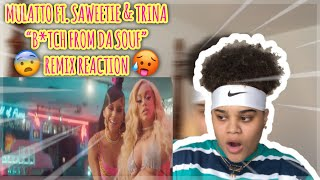 MULATTO - B*TCH FROM DA SOUF (REMIX) (OFFICIAL VIDEO) FT. SAWEETIE & TRINA *REACTION*