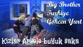 Big Brother Turkiye Kizlar Arsel buyuk SAKA yaptilar