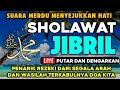 Sholawat Jibril , Sholawat Nabi Merdu,Sholawat JIBRIL Penarik Rezeki dari Segala Arah/Penjuru